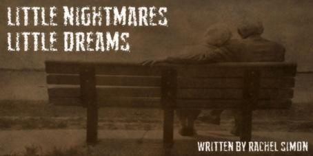 Little Nightmares, Little Dreams
